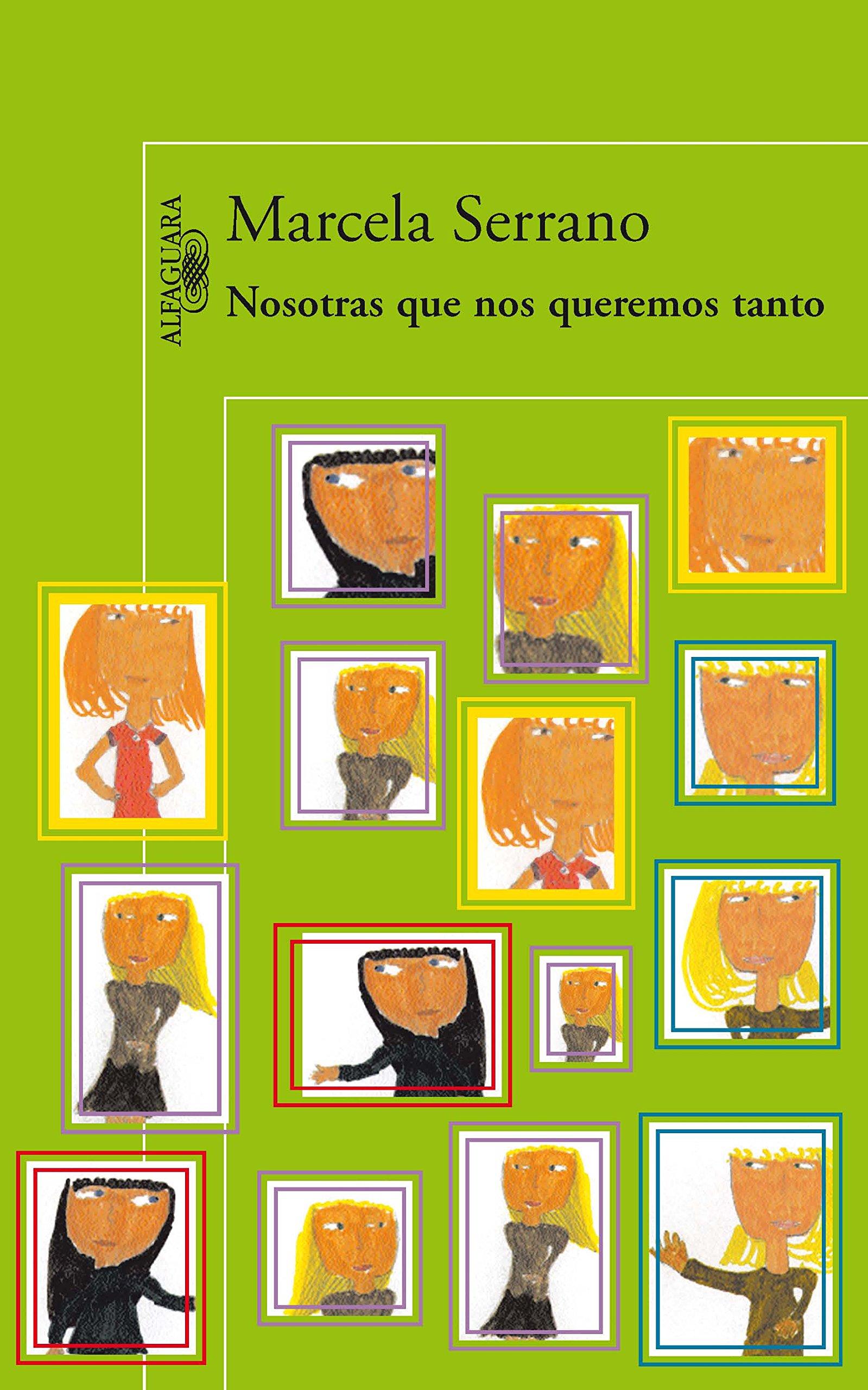 Nosotras Que Nos Queremos Tanto: Marcela Serrano: 9786071117649: Amazon.com: Books