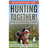 Hunting Together: Harnessing Predatory Chasing in Family Dogs through Motivation-Based Training (Predation Substitute…