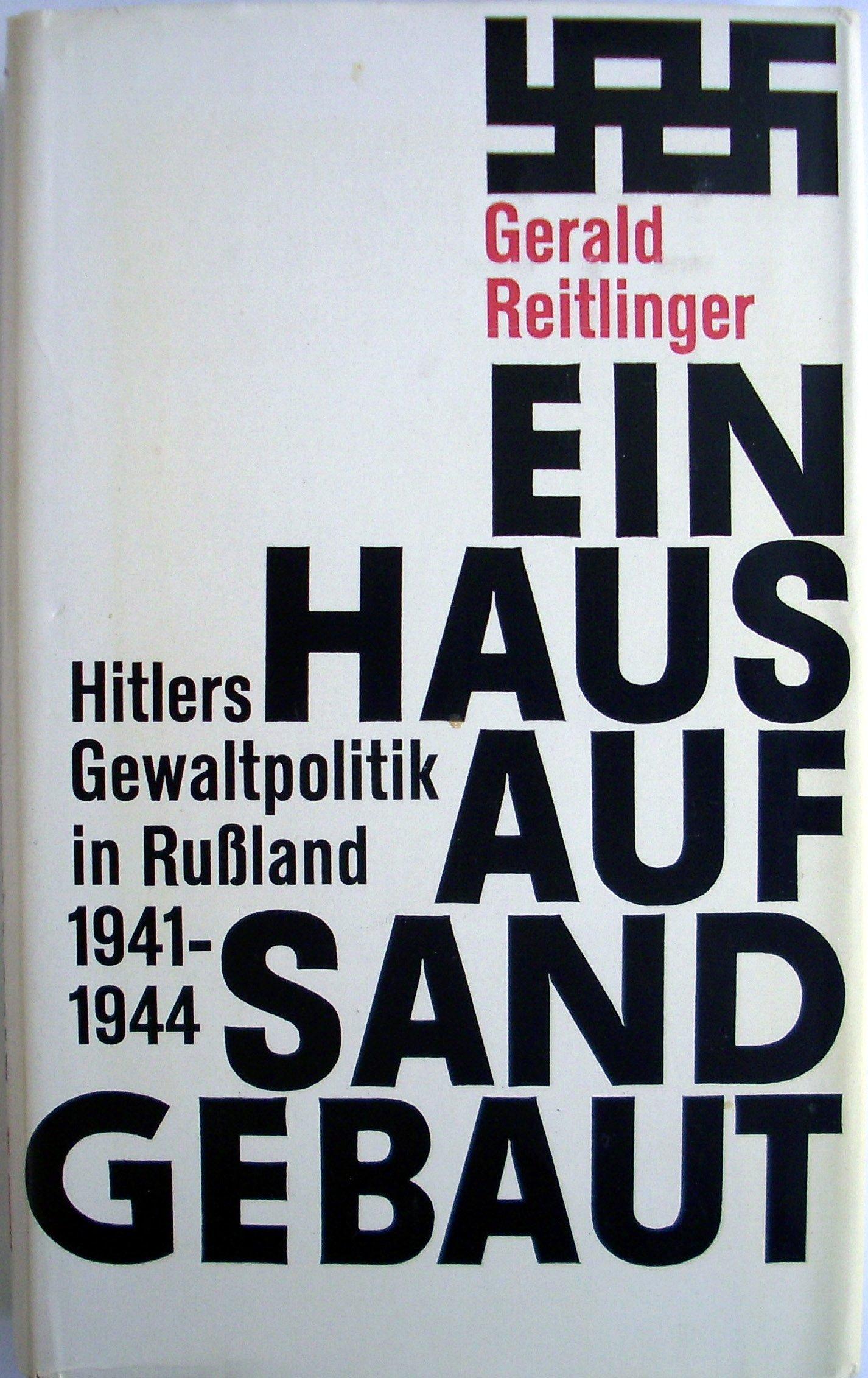 ein-haus-auf-sand-gebaut-hitlers-gewaltpolitk-in-russland-1941-1944