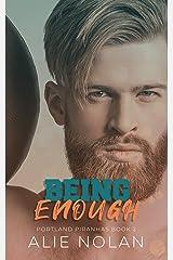 Being Enough (Portland Piranhas Book 2) Kindle Edition