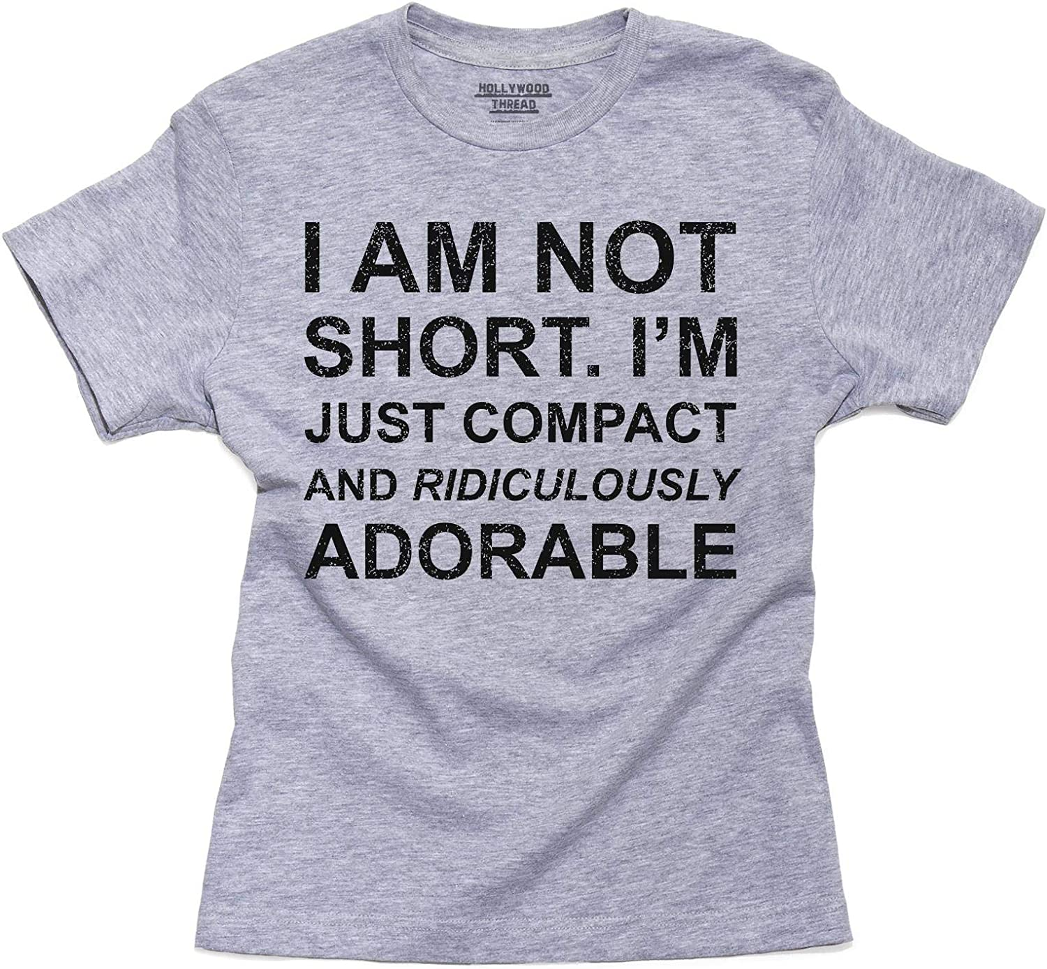 I/'m Not Short I/'M Just Compact and Ridiculously Adorable Funny T Shirt