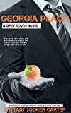 Georgia Peach (A Dirty South Novel Book 1)