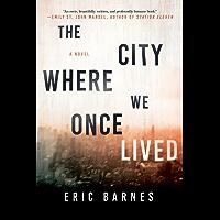 The City Where We Once Lived: A Novel