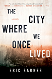 The City Where We Once Lived: A Novel
