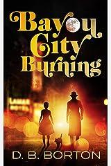 Bayou City Burning (Harry and Dizzy Lark Book 1) Kindle Edition
