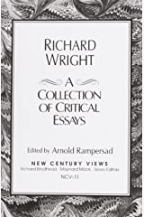 Richard Wright: A Collection of Critical Essays Paperback