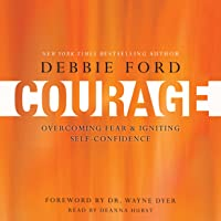Courage: Overcoming Fear and Igniting Self-Confidence