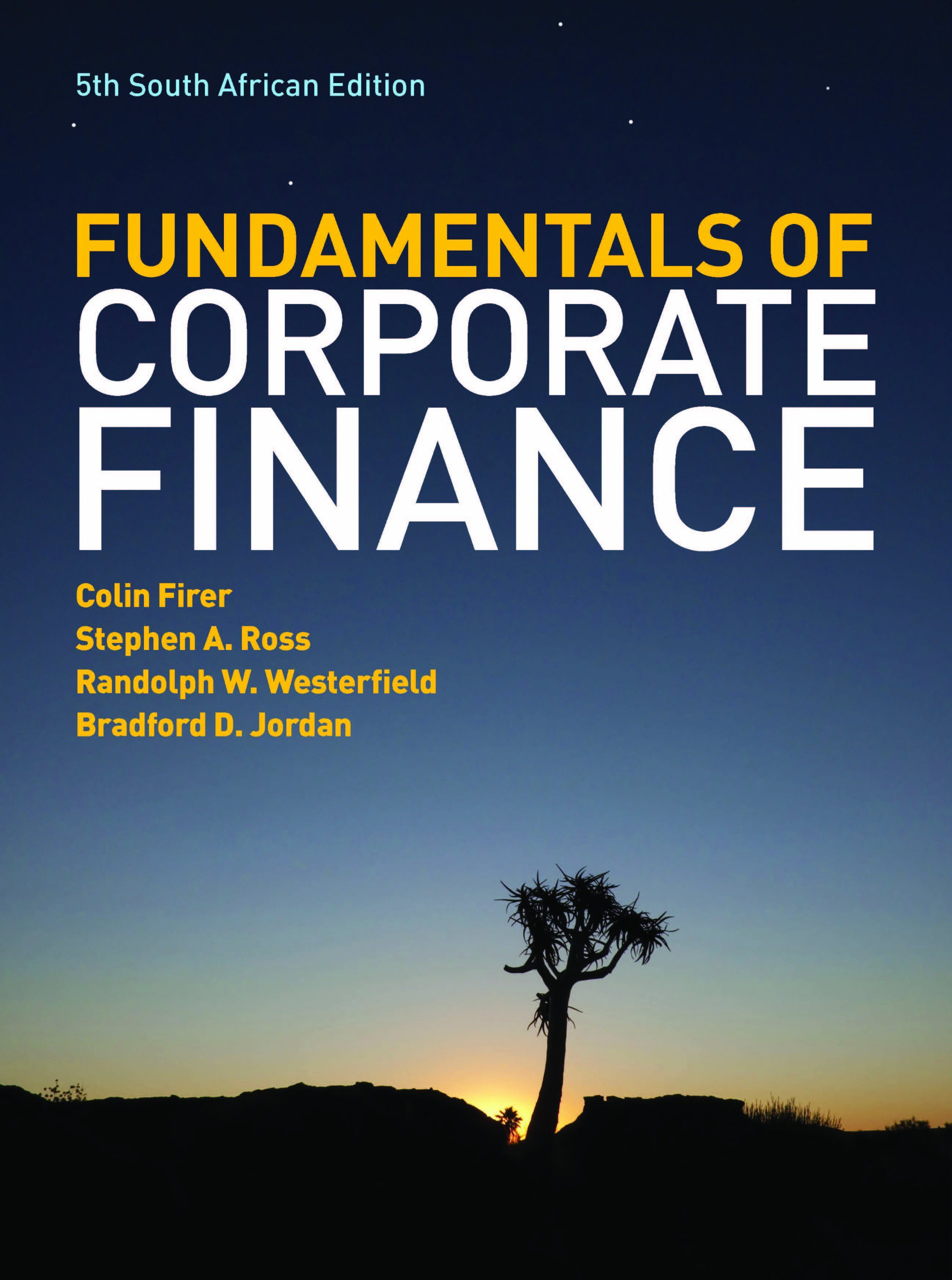 The fundamentals of corporate finance south african edition colin the fundamentals of corporate finance south african edition colin firer stephen a ross randolph w westerfield bradford d jordan 9780077134525 fandeluxe Gallery
