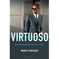 Virtuoso: Film Performance and the Actor's Magic