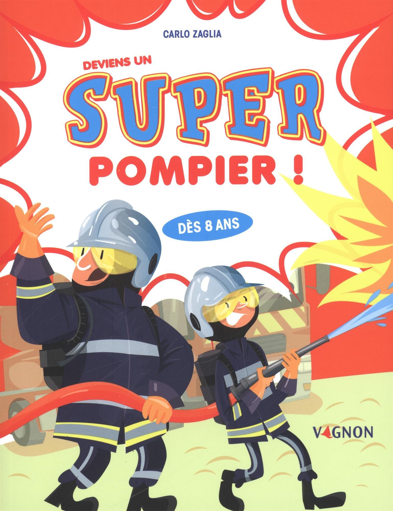 Deviens un super-pompier ! Broché – 8 juin 2018 Carlo Zaglia Marcel Pixel VAGNON PERMIS P B079VSH2WL