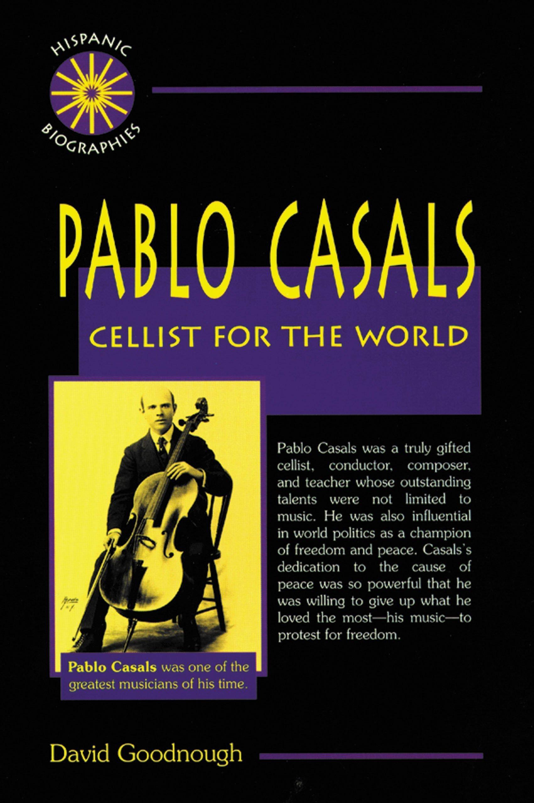 Pablo Casals: Cellist for the World (Hispanic Biographies)