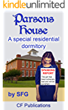 Parsons House: A special residential dormitory (English Edition)