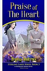 Sterling Lakes Series, Book 3: Praise of the Heart: A Contemporary Romance Series (Sterling Lakes Inspirational Romance) Kindle Edition