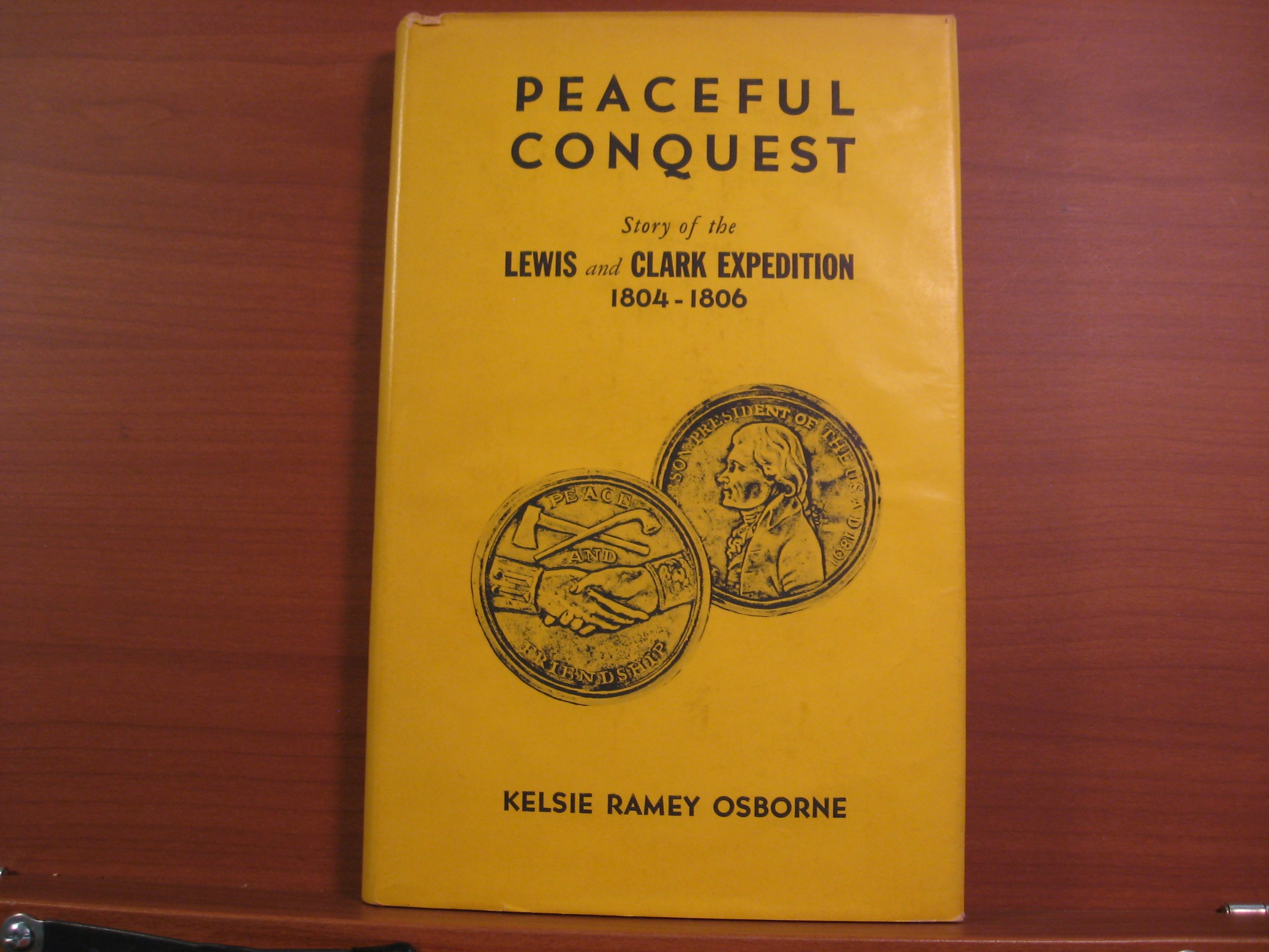 Peaceful Conquest: Story of the Lewis and Clark Expedition 1804-1806, Kelsie Ramey Osborne