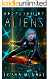 Recycled by Aliens (Body Switchers Book 1)