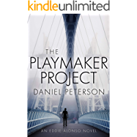 The Playmaker Project (An Eddie Alonso Novel Book 1)
