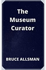 The Museum Curator Kindle Edition