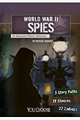 World War II Spies: An Interactive History Adventure (You Choose: World War II) Kindle Edition