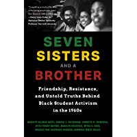 Seven Sisters and a Brother: Friendship, Resistance, and Untold Truths Behind Black Student Activism in the 1960s (African American Author, For Fans of Bryan Stevenson or A Drop of Midnight)