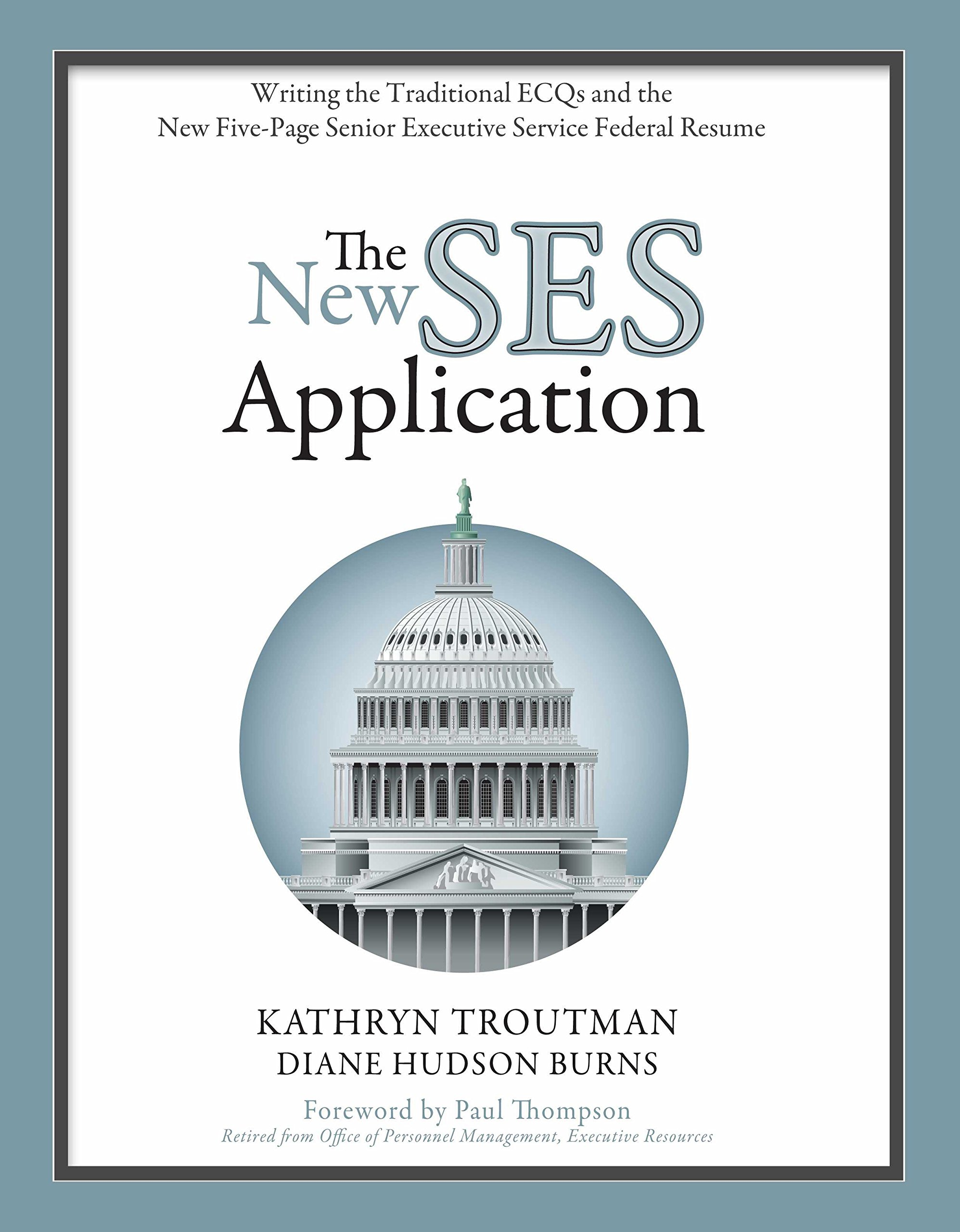 Delightful The New SES Application: Writing The Traditional ECQs And The New Five Page Senior  Executive Service Federal Resume: Kathryn Troutman, Diane Hudson Burns: ...  Ses Resume Examples