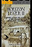 Horizon Fever II: Explorer AE Filby's own account of his extraordinary Australasian Adventures, 1921-1931