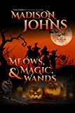 Meows, Magic, & Wands (Lake Forest Witches Book 5)
