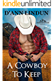 A Cowboy To Keep (Black Mountain Series Book 2)