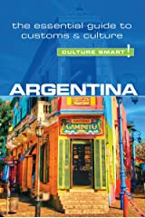 Argentina - Culture Smart!: The Essential Guide to Customs & Culture Kindle Edition