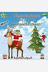 Children's German books: Where is Santa. Wo ist der Weihnachtsmann: Children's English-German Picture book (Bilingual Edition) (German Edition),German ... for children: Easter, Christmas etc. 1) Kindle Edition