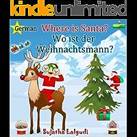 Children's German books: Where is Santa. Wo ist der Weihnachtsmann: Children's English-German Picture book (Bilingual Edition) (German Edition),German ... for children: Easter, Christmas etc. 1)