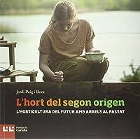 L'Hort Del Segon Origen (Museu Vida Rural)