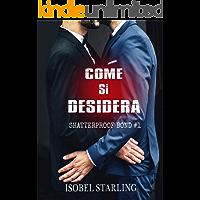 Come Si Desidera (Shatterproof Bond - Edizione Italiana Vol. 1) (Italian Edition)