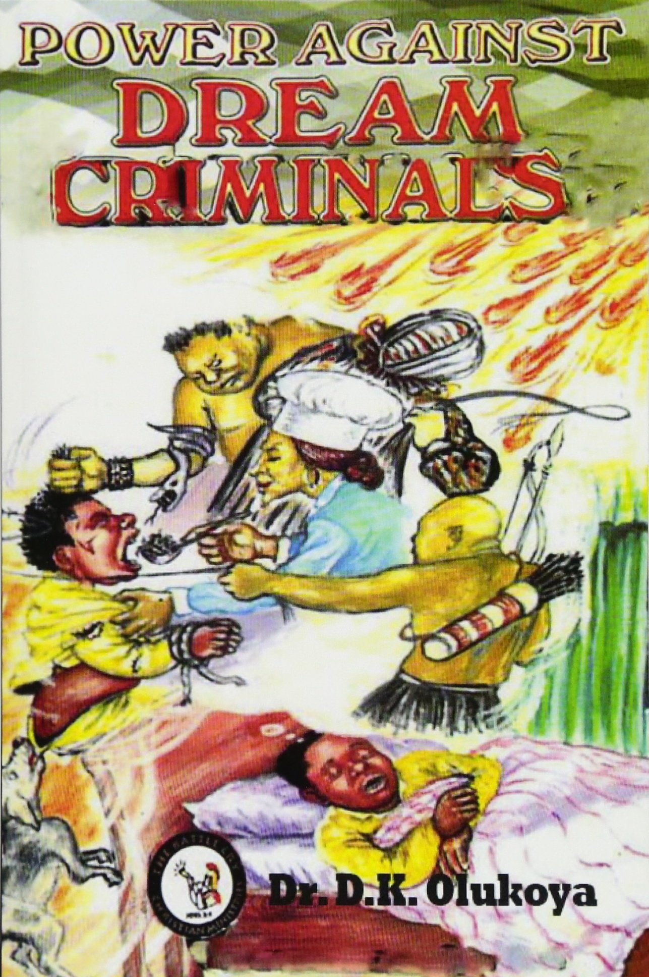 Power Against Dream Criminals: Dr  D  K  Olukoya: 9789783575509