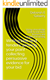 Writing bids and tenders: proving your point - collecting persuasive evidence for your bid: Using a knowledge bank to win more business and simplify bid writing (English Edition)