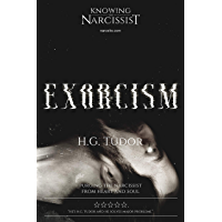 Exorcism: Purging the Narcissist From Heart and Soul (English Edition)