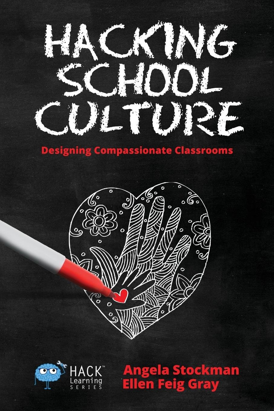 Hacking School Culture Compassionate Classrooms product image