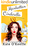 Manhattan Cinderella: A romantic comedy