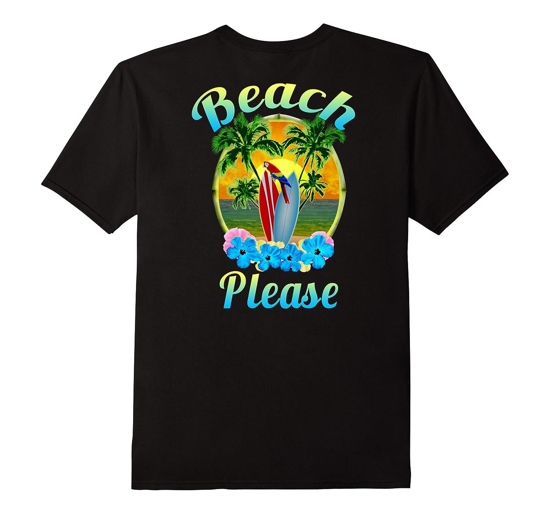 Beach Please Summer Fun T-Shirt-FL