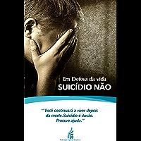 Em Defesa da vida SUICÍDIO NÃO