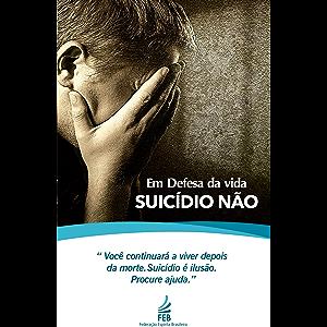 Em Defesa da vida SUICÍDIO NÃO (Portuguese Edition)