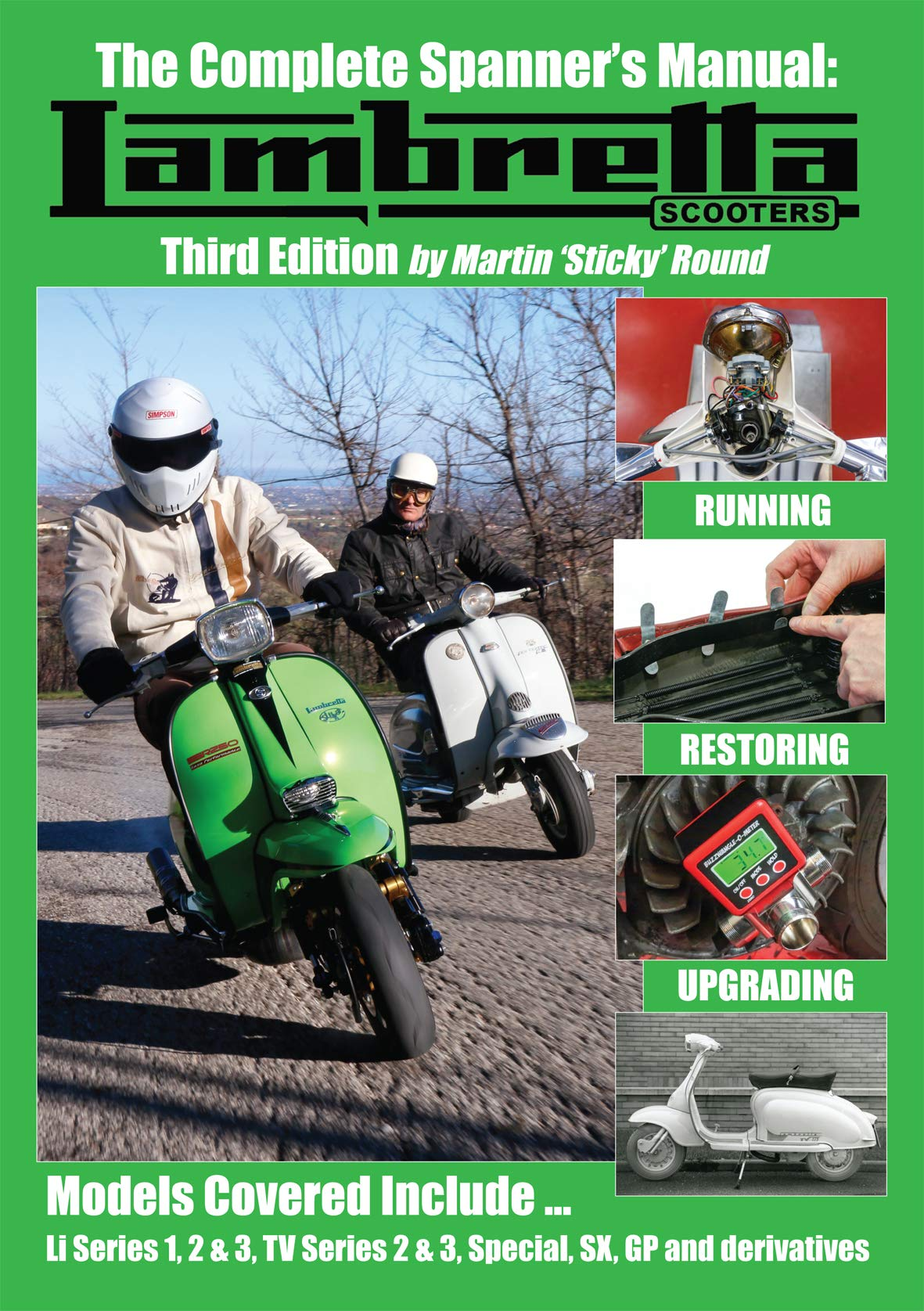 The Complete Spanner's Manual: Lambretta Scooters: Third Edition:  Amazon.co.uk: Martin 'Sticky' Round: 9780954821654: Books
