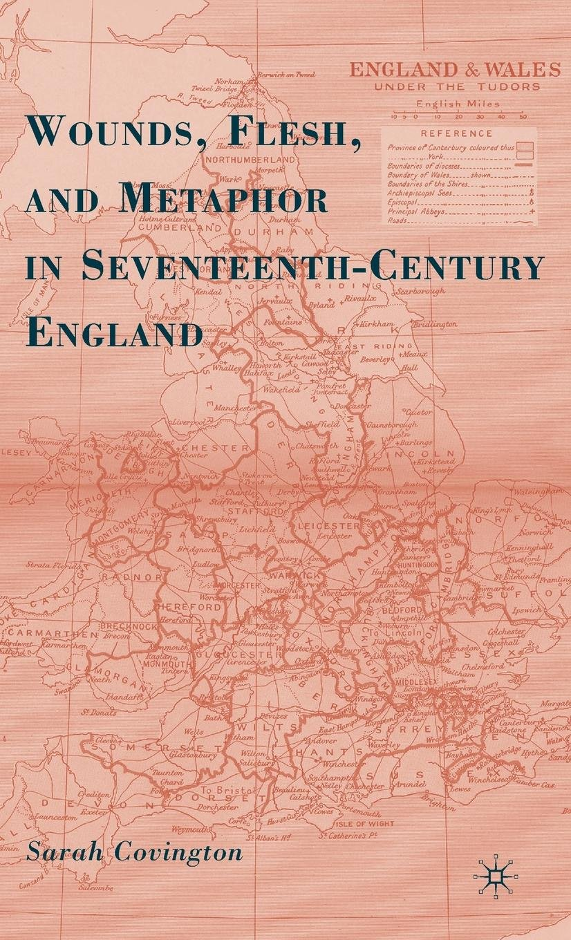 Read Online Wounds, Flesh, and Metaphor in Seventeenth-Century England pdf epub