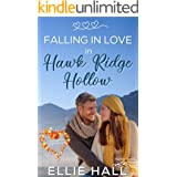 Falling in Love in Hawk Ridge Hollow: Sweet Small Town Happily Ever After (Rich & Rugged: a Hawkins Brothers Romance Book 4)