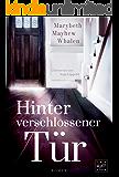 Hinter verschlossener Tür (German Edition)