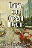 Days of Bossa Nova