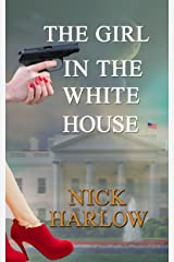 The Girl in the White House Kindle Edition