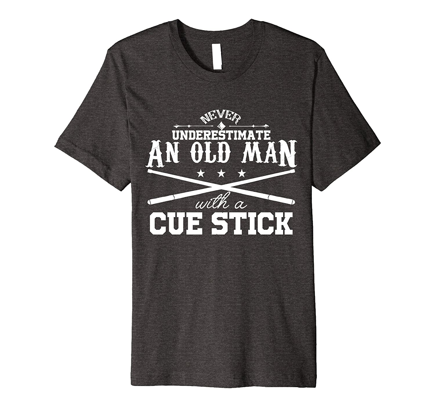 Never Underestimate Old Man With Cue Stick Pool Fun T Shirt-BN