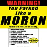 YOU PARKED LIKE A MORON 25 Note Pack by Witty Yeti. It's Time to Punish Parking Lot Idiots. Tick The Boxes on The Back to List Their Sins & Get Justice! Hilarious Prank, Gag Gift, Stocking Stuffer.