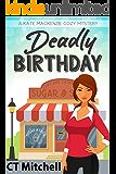 Deadly Birthday: A Kate Mackenzie Cozy Mystery (Bakery Detectives Mystery Series Book 4)
