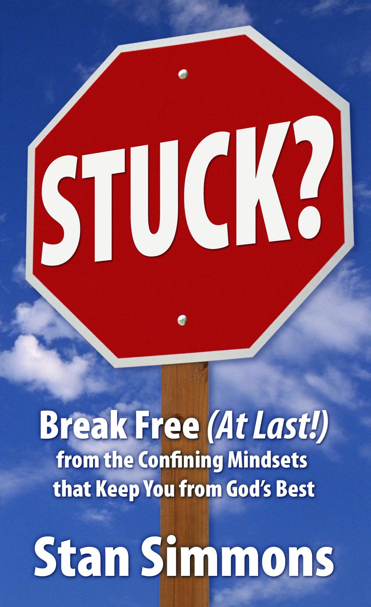 Stuck? Break Free (At Last!) PDF